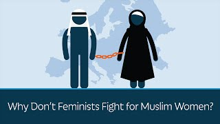 Why Don't Feminists Fight for Muslim Women?