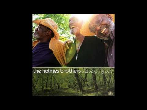 The Holmes Brothers - You're Gonna Need Somebody On Your Bond