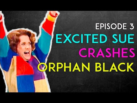Excited Sue Reacts To Orphan Black (Cophine) - Episode 3