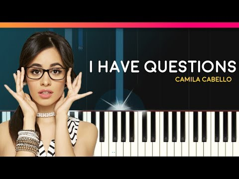 "Camila Cabello - ""I Have Questions"" Piano Tutorial & Lyrics - Chords - How To Play - Cover"