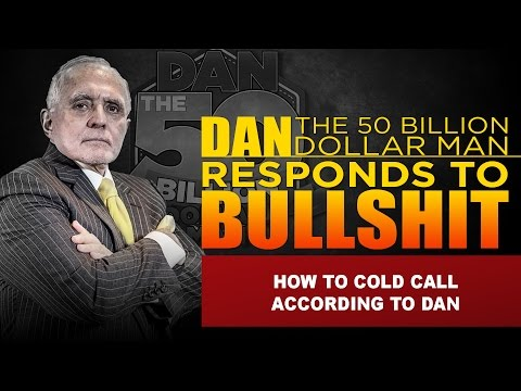 HOW TO DO COLD CALLS ACCORDING TO DAN |DAN RESPONDS TO BULLSHIT