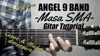 (Gitar Tutorial) ANGEL 9 BAND - Masa SMA  Cepat & Mudah dimengerti unttuk pemula