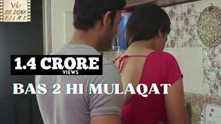 Download Video Hindi Short Film | Love Outside Marriage | Bas 2 Hi Mulaqat | Six Sigma Films MP3 3GP MP4
