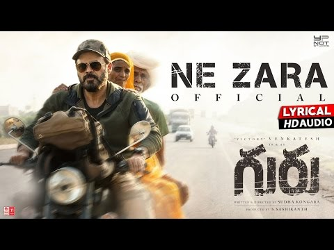 Ne Zara Full Song With Lyrics | Guru Movie | Venkatesh, Ritika Singh | Santhosh Narayanan