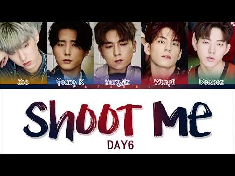 Video DAY6 (데이식스) - SHOOT ME (Color Coded Lyrics Eng/Rom/Han) download in MP3, 3GP, MP4, WEBM, AVI, FLV January 2017