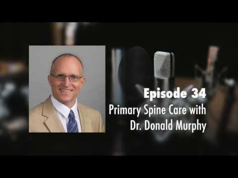 EC 34: Primary Spine Care with Dr. Donald Murphy