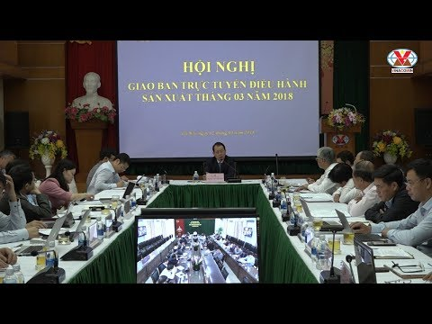 Hội nghị giao ban điều hành sản xuất tháng 3 năm 2018