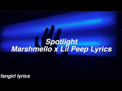 Spotlight    Marshmello & Lil Peep Lyrics
