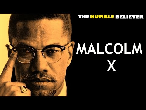 Malcolm X - Shaykh Hamza Yusuf