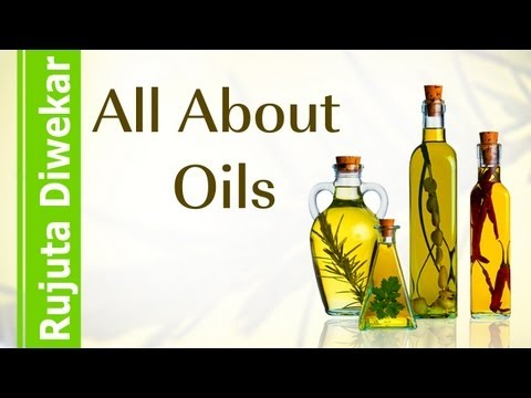 Rujuta Diwekar - All About Oils