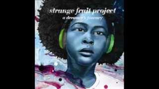 Strange Fruit Project f. Verbal Seed & Tone Trezure - Freedom