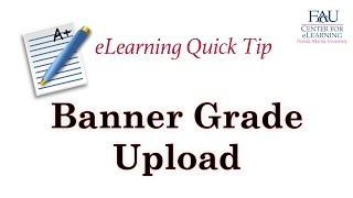 eLearning Quick Tip - Banner Grade Upload