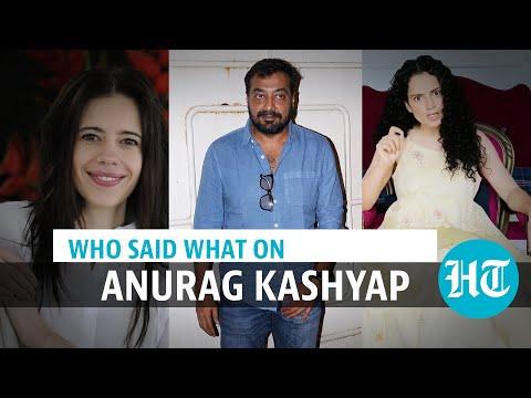 Anurag Kashyap case: Watch what ex-wife Kalki Koechlin, Kangana & others said
