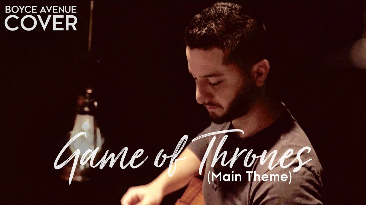 Game of Thrones (Main Theme)(Boyce Avenue acoustic cover) on Spotify & Apple