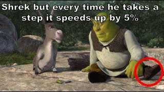 Video Shrek but every time he takes a STEP it gets 5% faster MP3, 3GP, MP4, WEBM, AVI, FLV Maret 2018