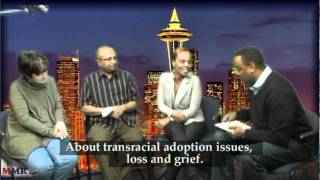 A conversation with Aselefech Evans and Maureen McMauley about Transracial adoption issues