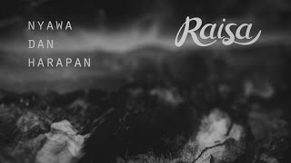 Raisa - Nyawa Dan Harapan (Official Lyric Video)