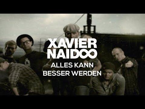 Xavier Naidoo - Alles Kann Besser Werden [Official Video]