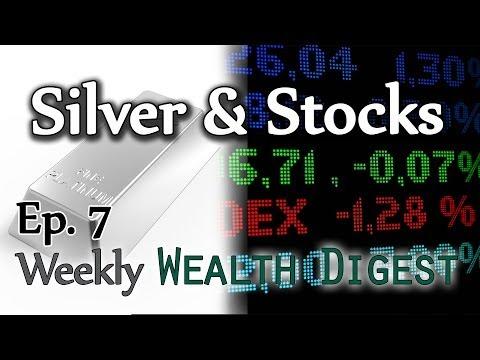 Still Buying Stocks & Silver – WWD Ep. 7 (Weekly Wealth Digest)