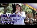 Download Lagu LAGI SYANTIK (SITI BADRIYAH) ENY SAGITA LIVE TAMAN RIA MAOSPATI EDISI LEBARAN 2018 Mp3 Free