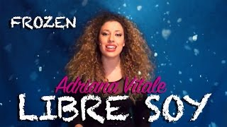 """Libre Soy - Martina Stoessel """"Frozen"""" (Video Cover) by Adriana Vitale"""