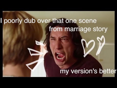 the argument scene from marriage story but its badly dubbed by me (meme)