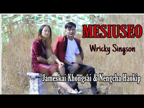 Mesiuseo  Wricky Singson  Cast Jameskai Khongsai&Nengcha Haokip Kuki music video 