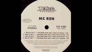 MC Ren - Who In The Fuck (feat. 8Ball & MJG) [Instrumental]