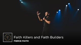 Faith Killers and Faith Builders | Pastor Daniel Floyd