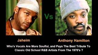 Jaheim Vs. Anthony Hamilton