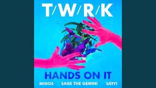 Video Hands on It (feat. Migos, Sage the Gemini & Sayyi) MP3, 3GP, MP4, WEBM, AVI, FLV Juli 2018