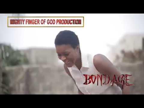 BONDAGE TRAILER - LATEST 2018 NIGERIAN NOLLYWOOD MOVIES