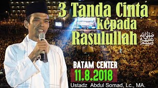 Video 3 Tanda Cinta pada Rasulullah ﷺ (Batam Center, 11.8.2018) - Ustadz Abdul Somad, Lc., MA MP3, 3GP, MP4, WEBM, AVI, FLV Maret 2019