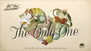 Video Part Time Musicians - The Only One [Official Audio] MP3, 3GP, MP4, WEBM, AVI, FLV Januari 2018