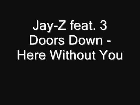 Jay z lyrics 3 jay z feat 3 doors down here without you lyrics via malvernweather Choice Image