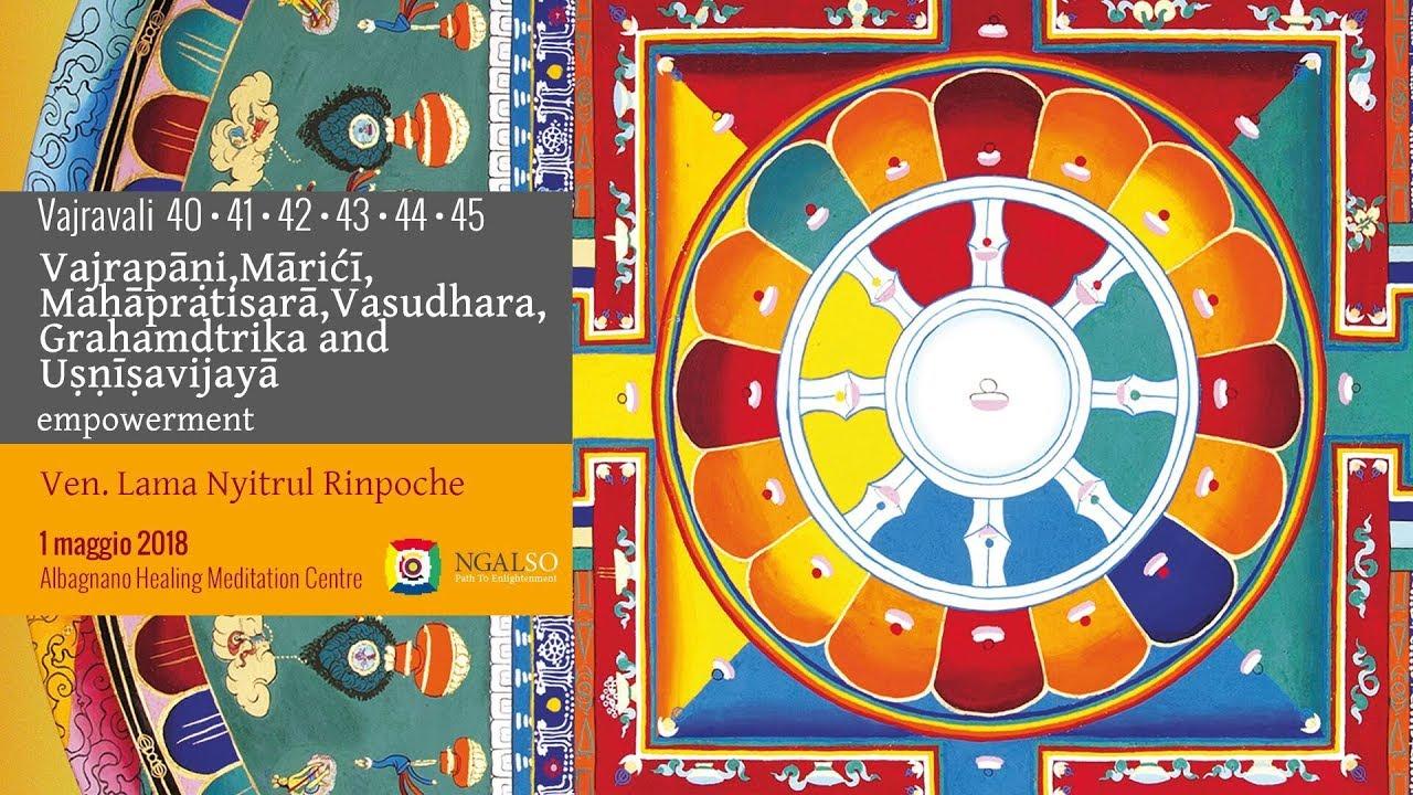 Vajravali 40-41-42-43-44-45 - Vajrapāṇi,Mārićī,Mahāpratisarā,Vasudhara,Grahamdtrika and Uṣṇīṣavijayā empowerment