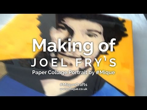 The Making of Joel Fry's Collage Portrait