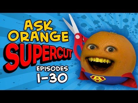 Annoying Orange - ASK ORANGE SUPERCUT! [Episodes 1 - 30] (видео)