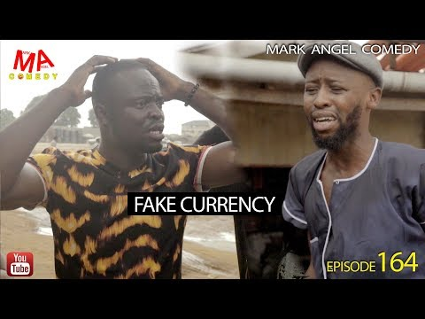 FAKE CURRENCY (Mark Angel Comedy) (Episode 164)