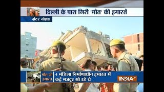 Greater Noida Building Collapse: CM orders probe, several people arrested