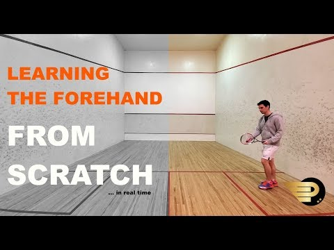 Squash - Learning The Forehand From Scratch