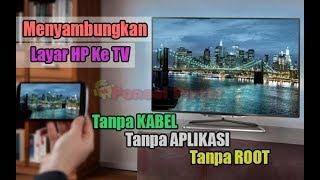 Video CARA SAMBUNGKAN HP KE TV TANPA KABEL DAN TANPA APLIKASI MP3, 3GP, MP4, WEBM, AVI, FLV Oktober 2018
