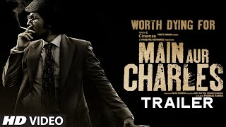 Main Aur Charles - Official Trailer