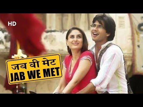 Jab We Met (HD) | Shahid Kapoor | Kareena Kapoor | Dara SIngh | Bollywood Latest Romantic Movies