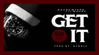 Mouse Myers (aka Lil Mouse) - Get It (Official Audio)