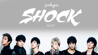 Video BEAST [비스트] - Shock (Lyrics) |Color Coded+Han+Rom+Eng| MP3, 3GP, MP4, WEBM, AVI, FLV Juli 2018