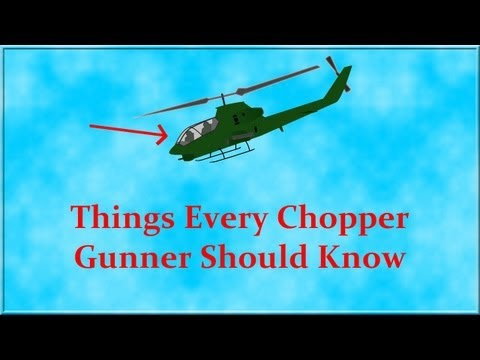 Things Every Chopper Gunner Should Know