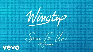 Nonton Wingtip   Space For Us  Audio  Ft  Youngr Film Subtitle Indonesia Streaming Movie Download