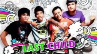 Last Child-mungkinkah.mp4