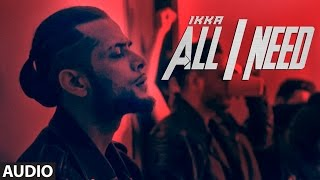 Nonton Ikka All I Need Full Audio Song | Latest Hindi Song 2016 | T-Series Film Subtitle Indonesia Streaming Movie Download